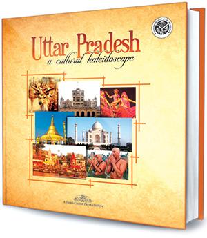 Uttar Pradesh- a Cultural Kaleidoscope